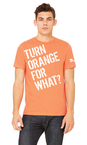 Turn Orange for What